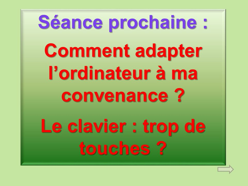 Comment adapter l'ordinateur à ma convenance