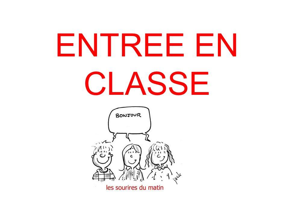 ENTREE EN CLASSE