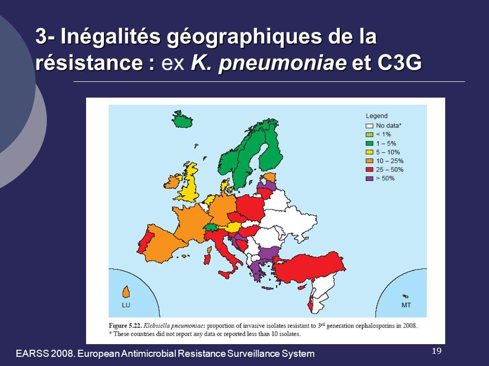 3- Inégalités géographiques de la résistance : ex K. pneumoniae et C3G