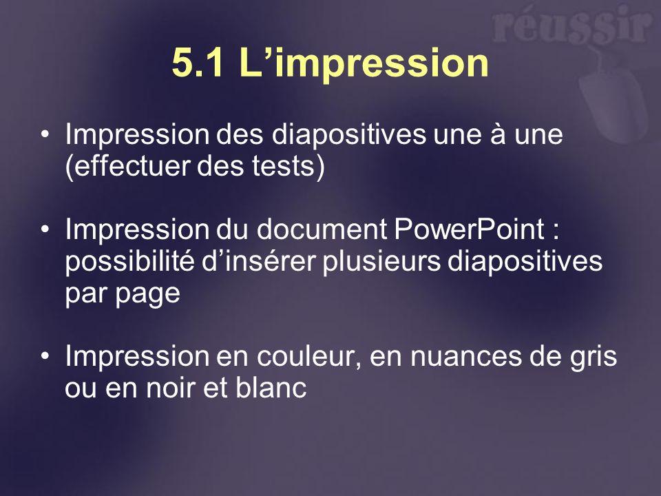 5.1 L'impression Impression des diapositives une à une (effectuer des tests)