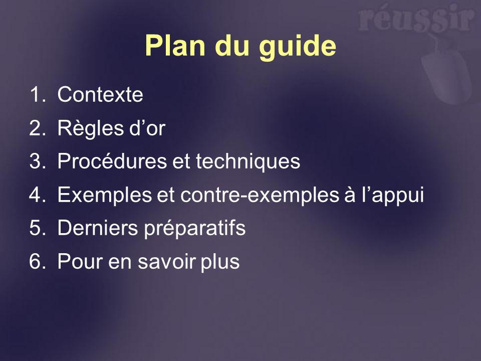 Plan du guide Contexte Règles d'or Procédures et techniques