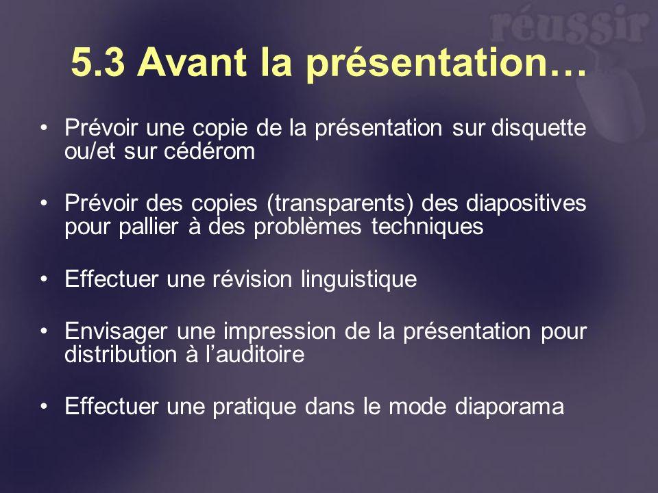 5.3 Avant la présentation…