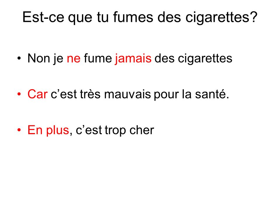 Est-ce que tu fumes des cigarettes