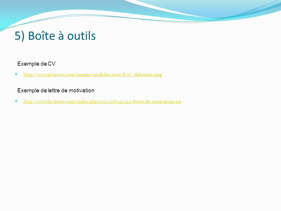 5) Boîte à outils Exemple de CV Exemple de lettre de motivation