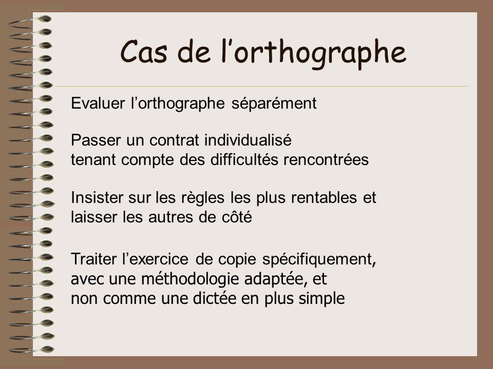 Cas de l'orthographe Evaluer l'orthographe séparément