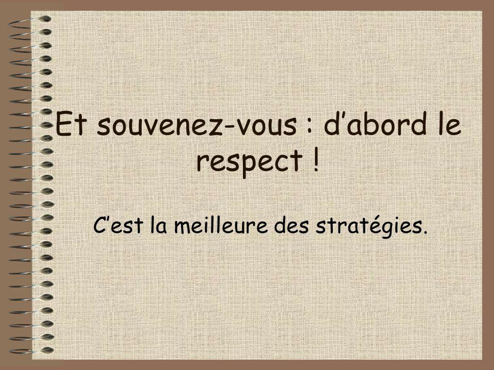 Et souvenez-vous : d'abord le respect !