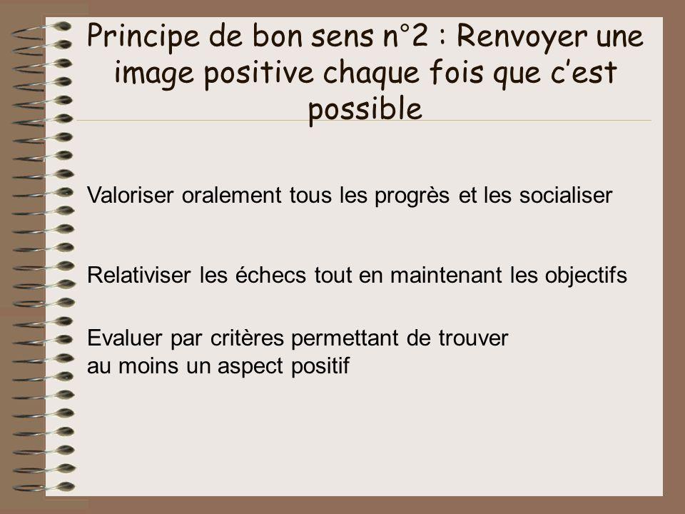 Principe de bon sens n°2 : Renvoyer une image positive chaque fois que c'est possible