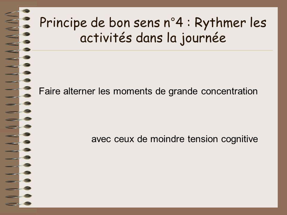 Principe de bon sens n°4 : Rythmer les activités dans la journée