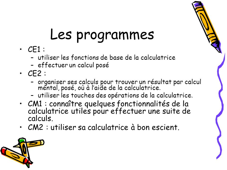 Les programmes CE1 : utiliser les fonctions de base de la calculatrice. effectuer un calcul posé.