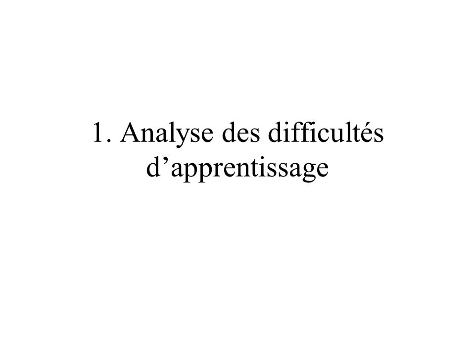 1. Analyse des difficultés d'apprentissage