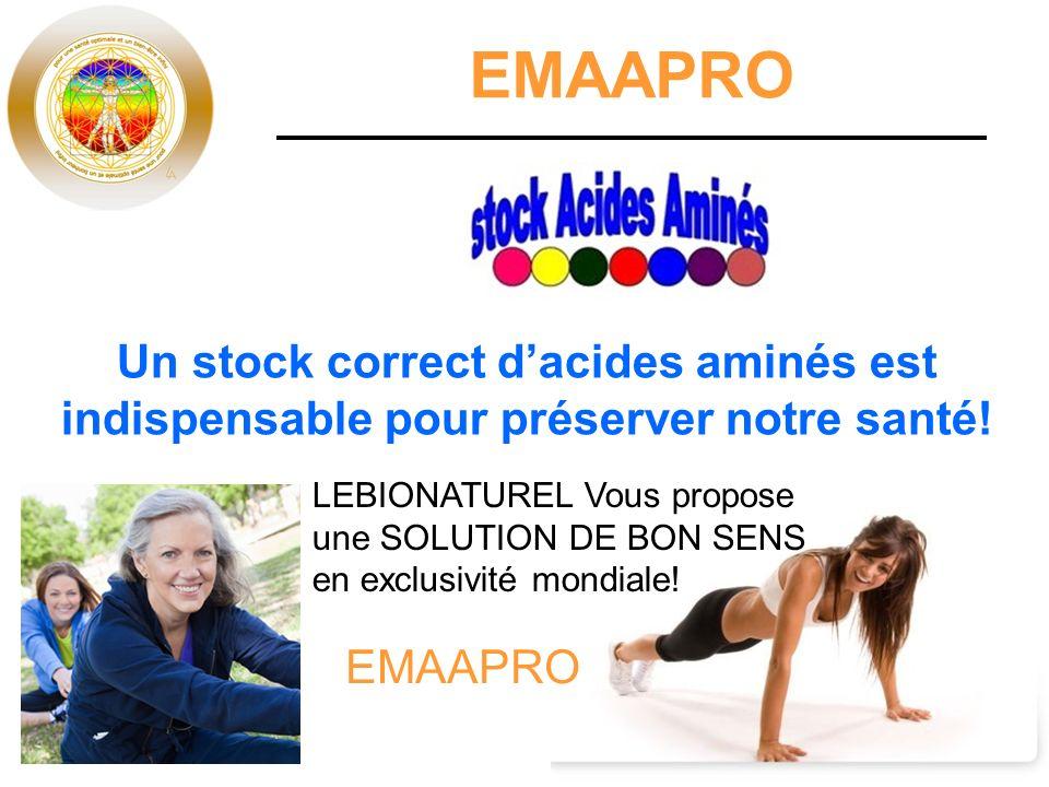 EMAAPRO Un stock correct d'acides aminés est indispensable pour préserver notre santé! LEBIONATUREL Vous propose une SOLUTION DE BON SENS.