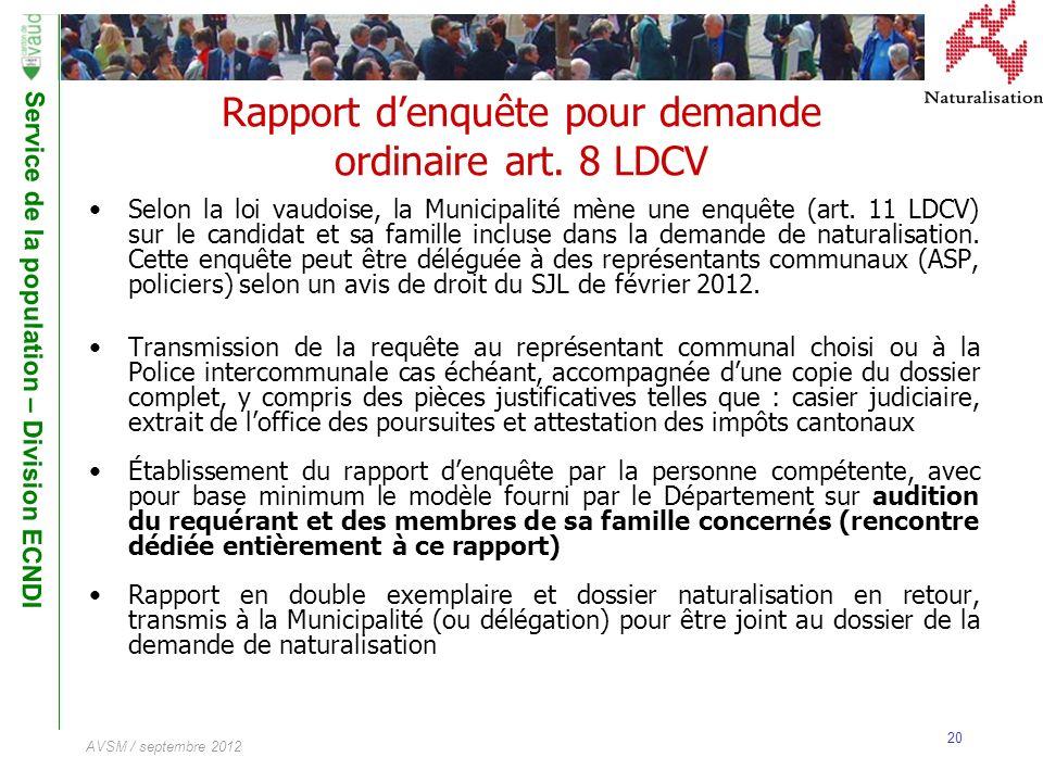 Rapport d'enquête pour demande ordinaire art. 8 LDCV