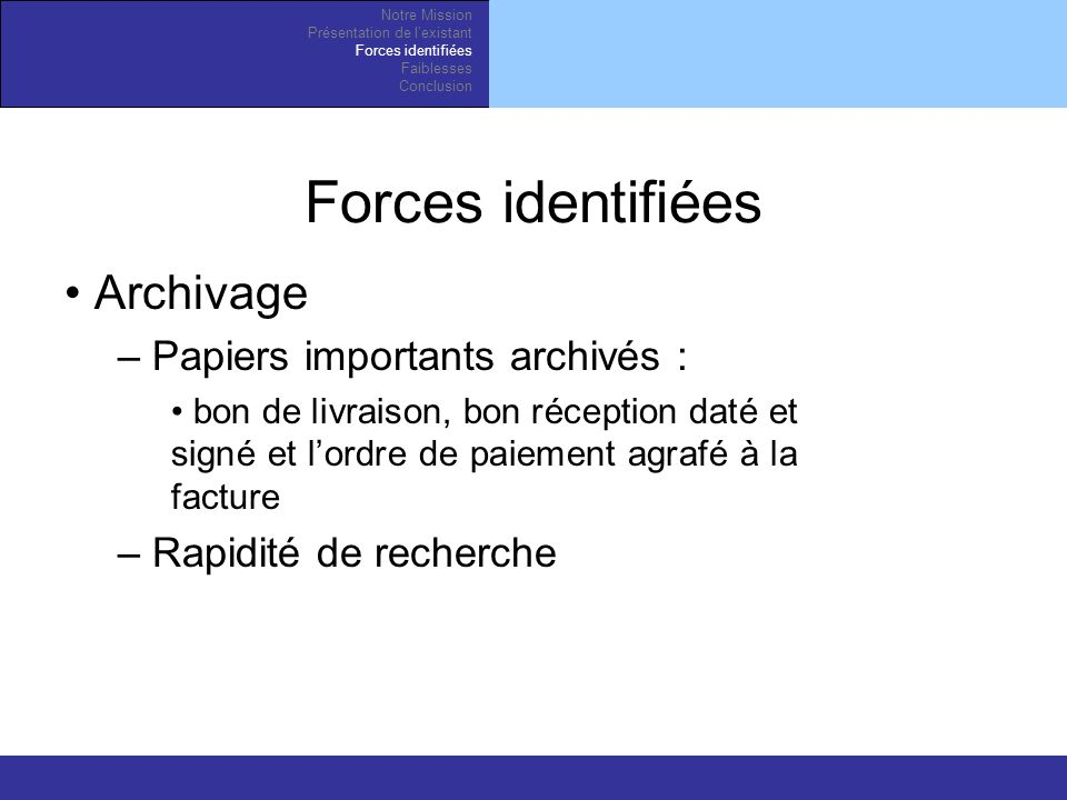 Forces identifiées Archivage Papiers importants archivés :