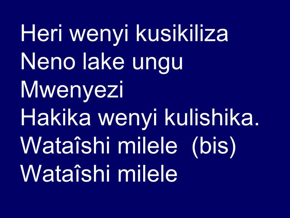 Heri wenyi kusikiliza Neno lake ungu Mwenyezi