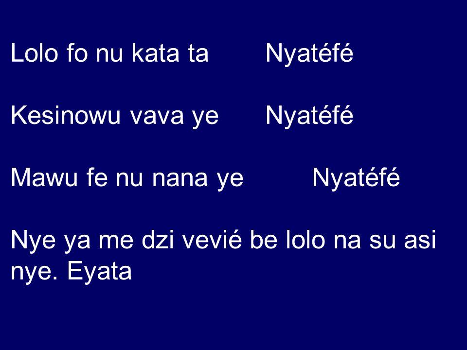 Lolo fo nu kata ta Nyatéfé