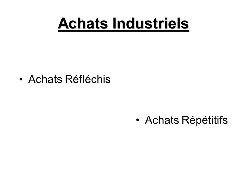 Achats Industriels Achats Réfléchis Achats Répétitifs