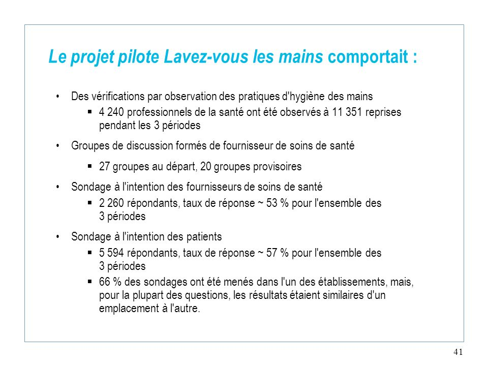 Le projet pilote Lavez-vous les mains comportait :