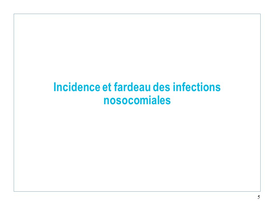 Incidence et fardeau des infections nosocomiales