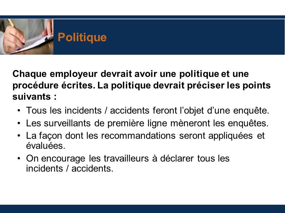 Politique Chaque employeur devrait avoir une politique et une procédure écrites. La politique devrait préciser les points suivants :