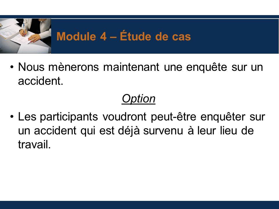 Module 4 – Étude de cas Nous mènerons maintenant une enquête sur un accident. Option.