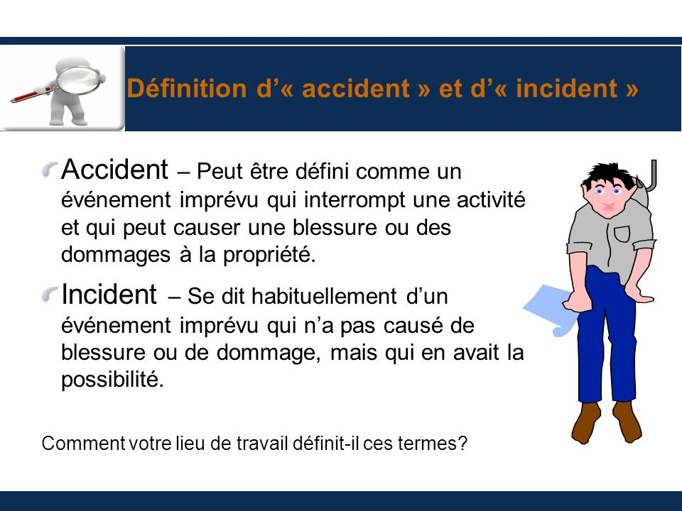Définition d'« accident » et d'« incident »