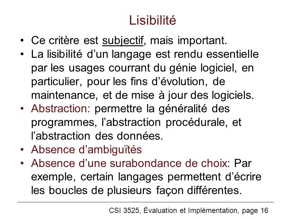 Lisibilité Ce critère est subjectif, mais important.