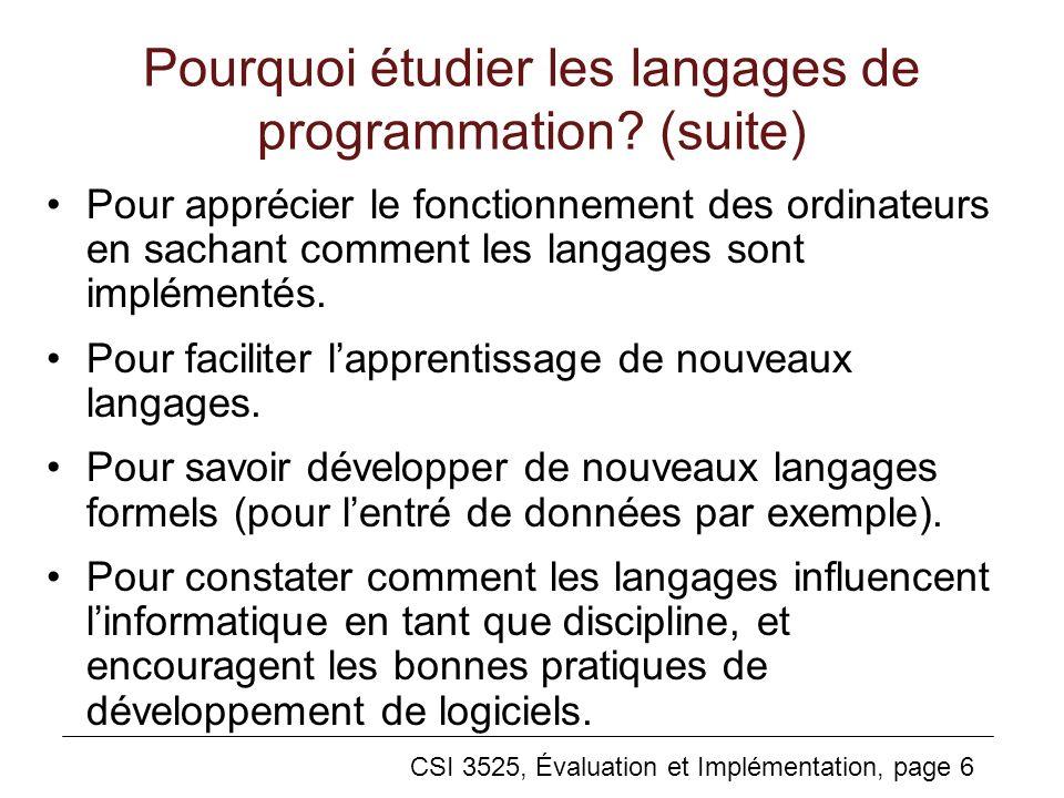 Pourquoi étudier les langages de programmation (suite)