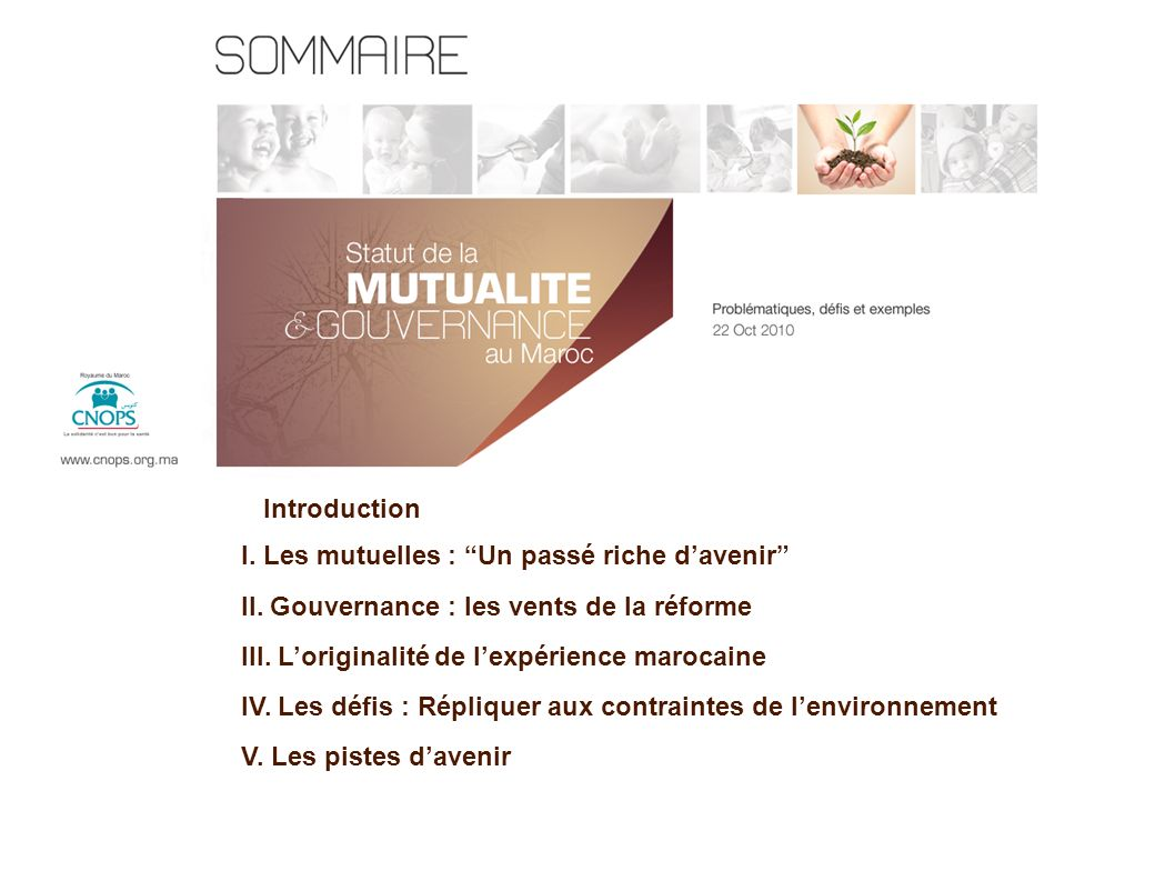 Introduction I. Les mutuelles : Un passé riche d'avenir II. Gouvernance : les vents de la réforme.
