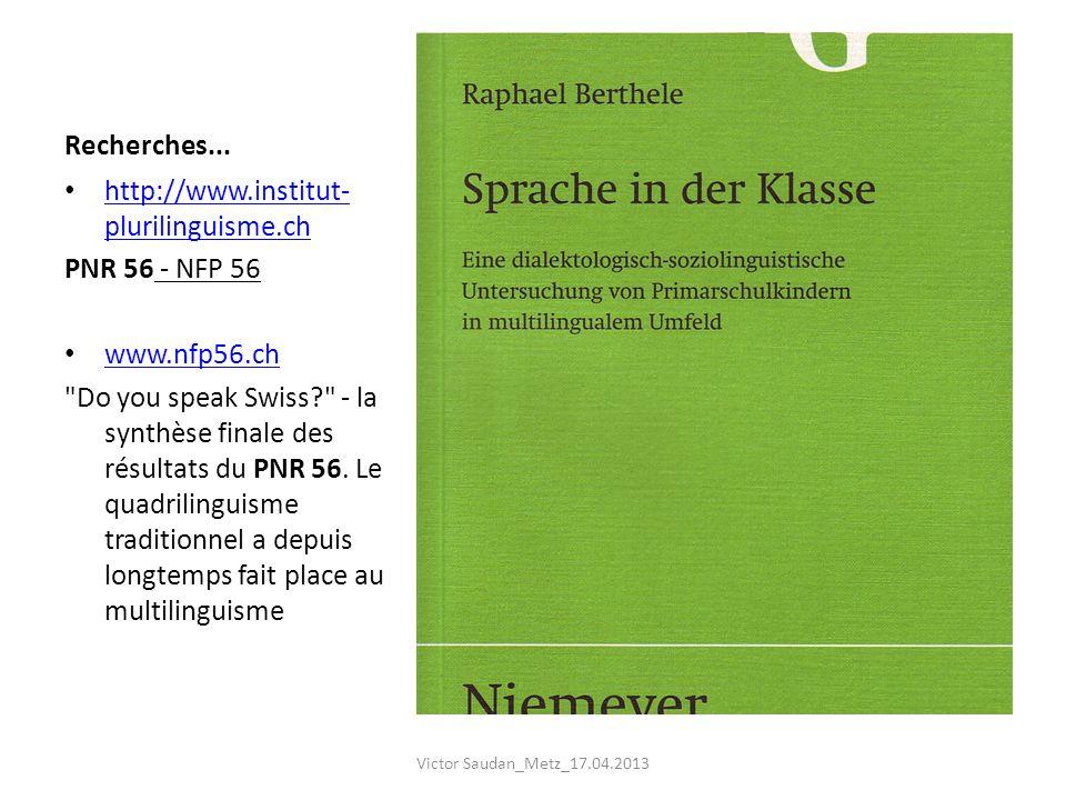 Recherches... http://www.institut-plurilinguisme.ch PNR 56 - NFP 56