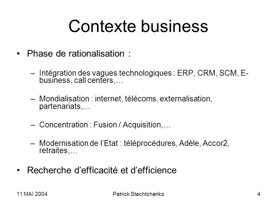 Contexte business Phase de rationalisation :