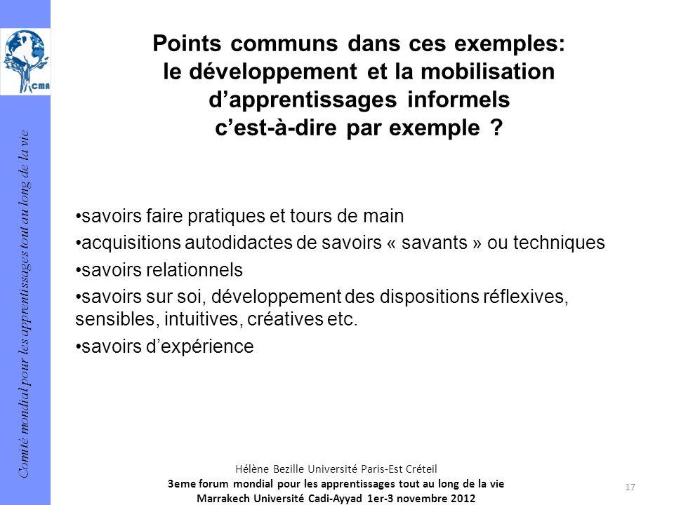Points communs dans ces exemples: le développement et la mobilisation d'apprentissages informels c'est-à-dire par exemple