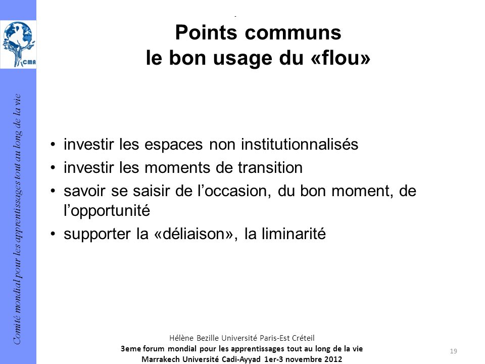 - Points communs le bon usage du «flou»