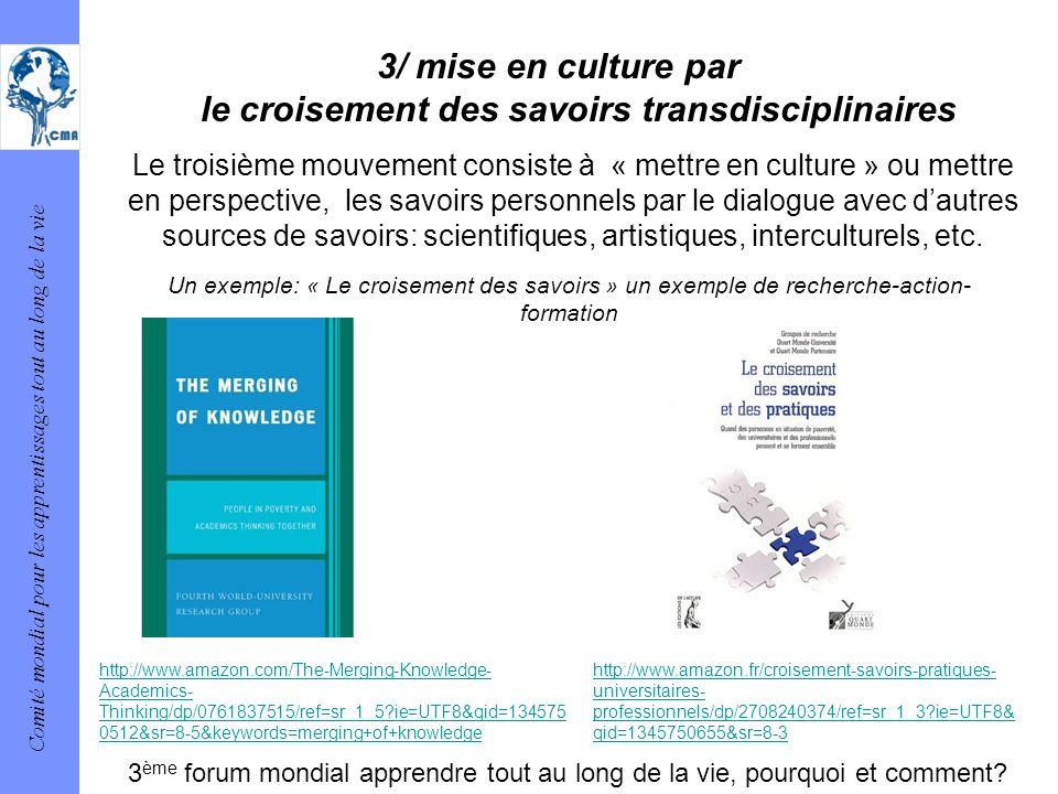 3/ mise en culture par le croisement des savoirs transdisciplinaires