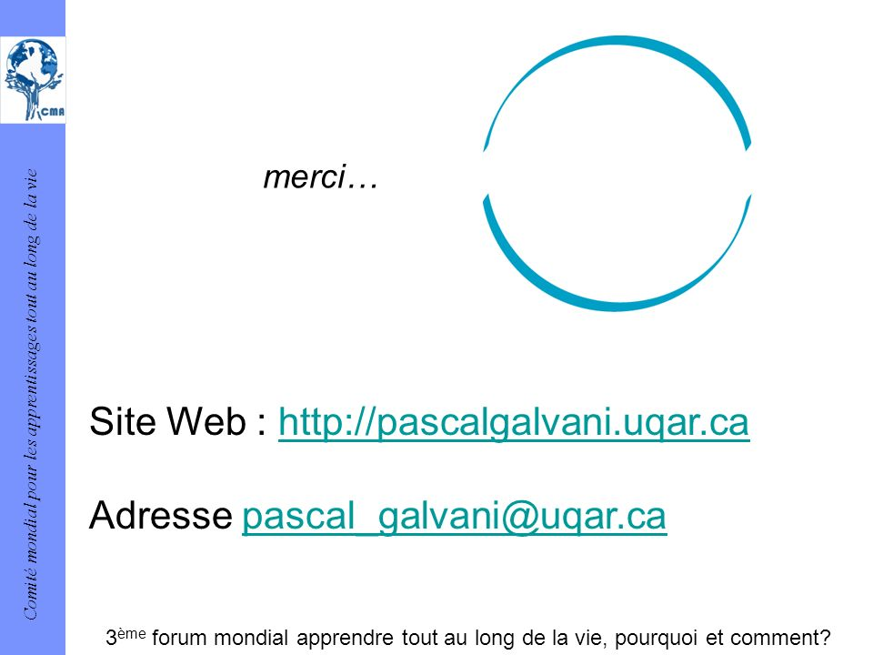 Site Web : http://pascalgalvani.uqar.ca Adresse pascal_galvani@uqar.ca