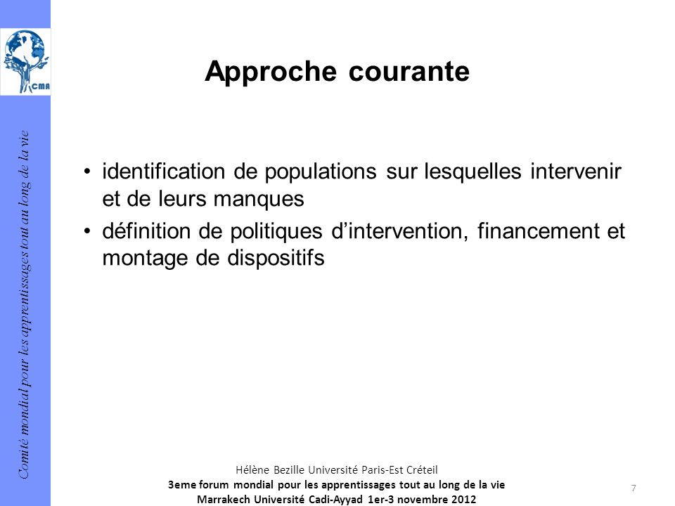 Approche courante identification de populations sur lesquelles intervenir et de leurs manques.