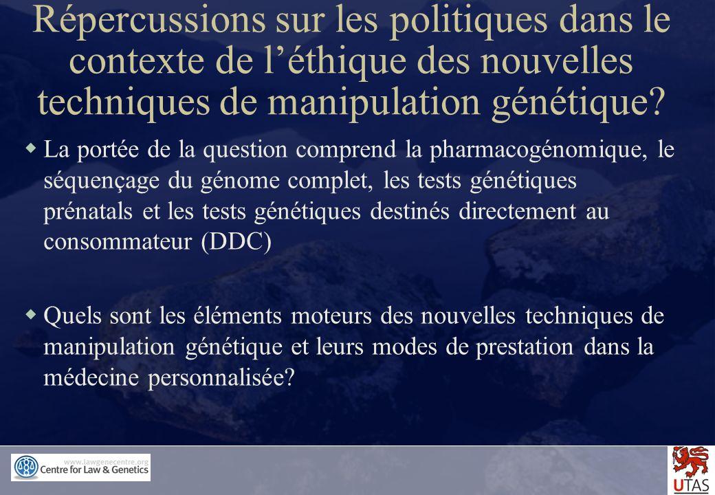 Répercussions sur les politiques dans le contexte de l'éthique des nouvelles techniques de manipulation génétique