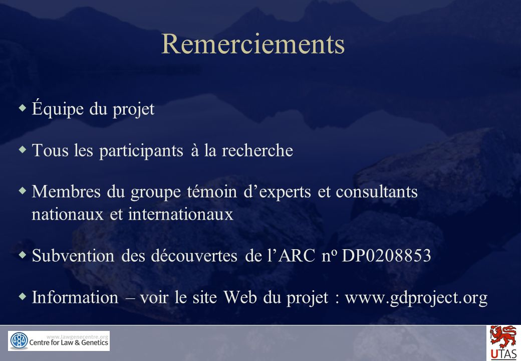 Remerciements Équipe du projet Tous les participants à la recherche