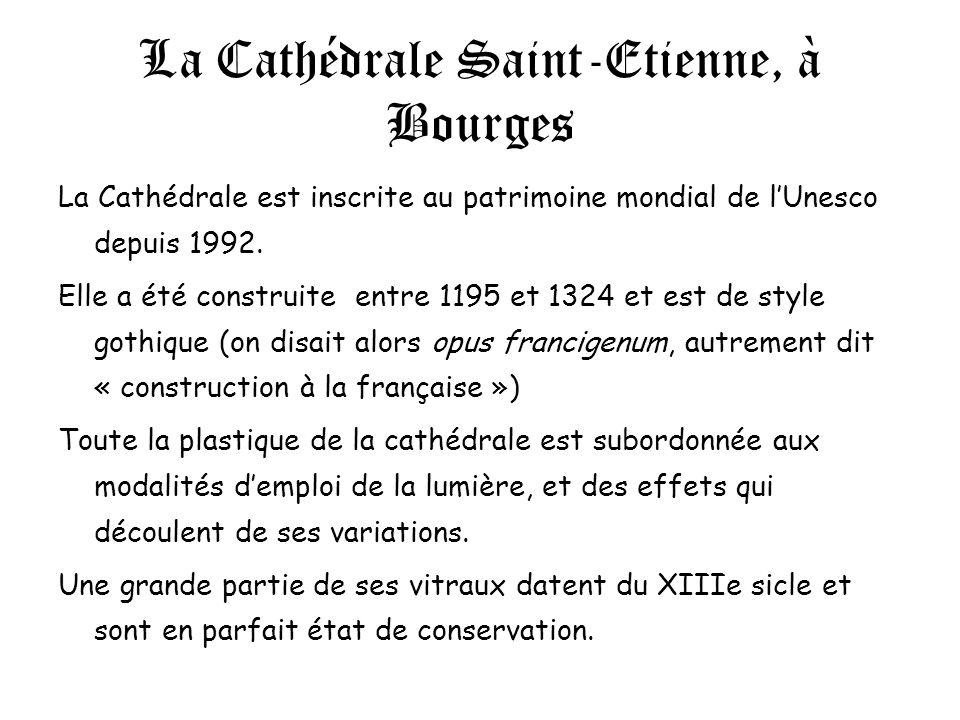 La Cathédrale Saint-Etienne, à Bourges
