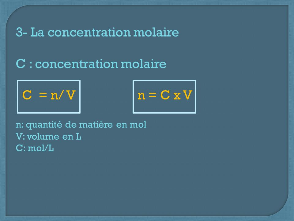 3- La concentration molaire C : concentration molaire
