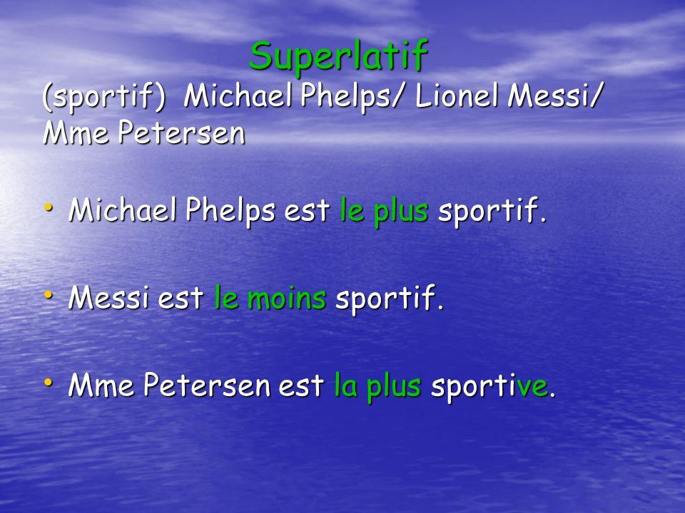 Superlatif (sportif) Michael Phelps/ Lionel Messi/ Mme Petersen