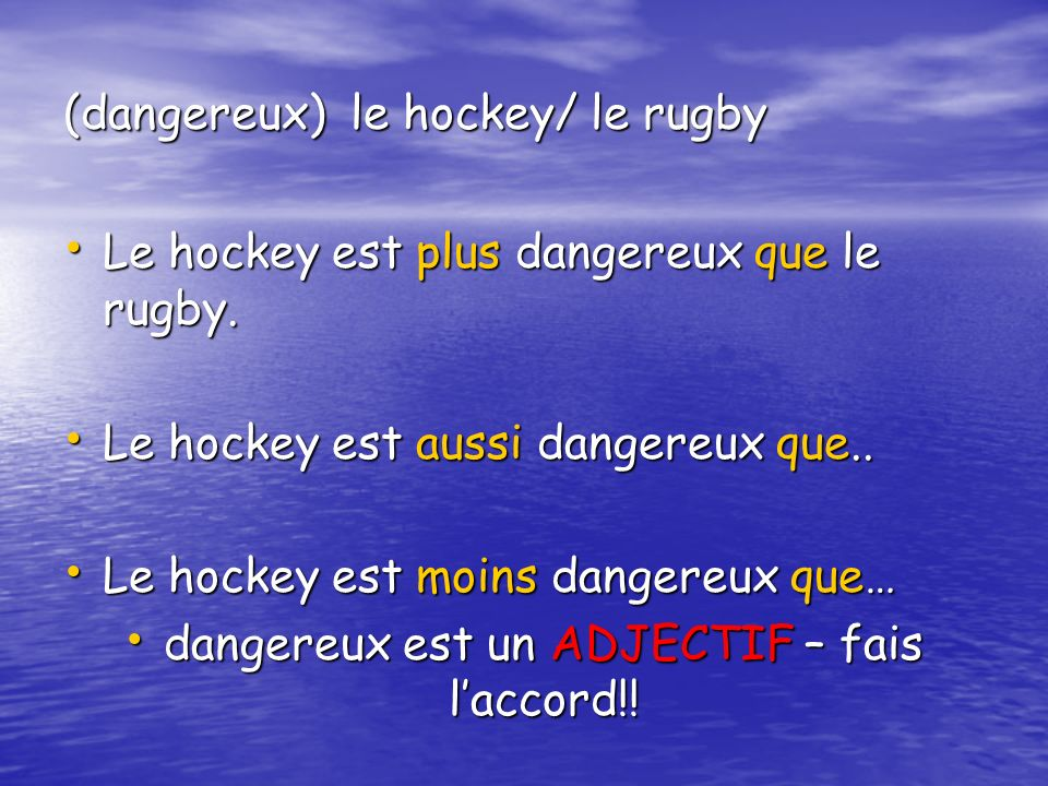 (dangereux) le hockey/ le rugby