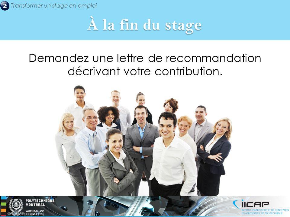 Demandez une lettre de recommandation décrivant votre contribution.