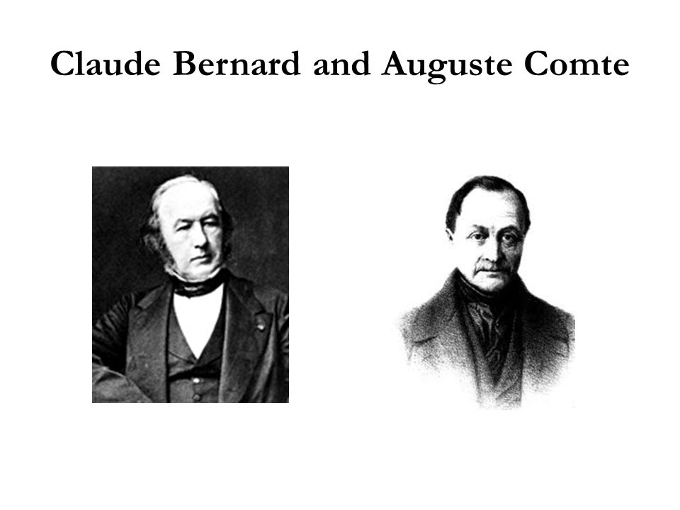 Claude Bernard and Auguste Comte