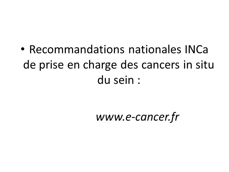 Recommandations nationales INCa de prise en charge des cancers in situ du sein :