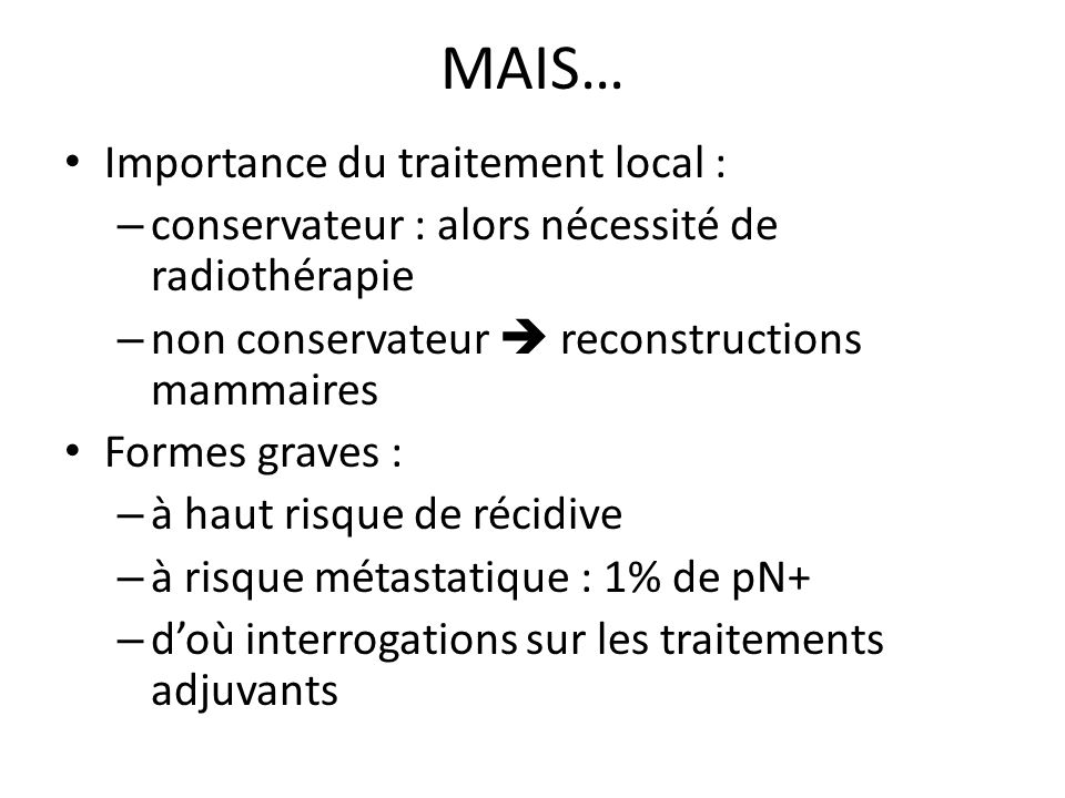 MAIS… Importance du traitement local :