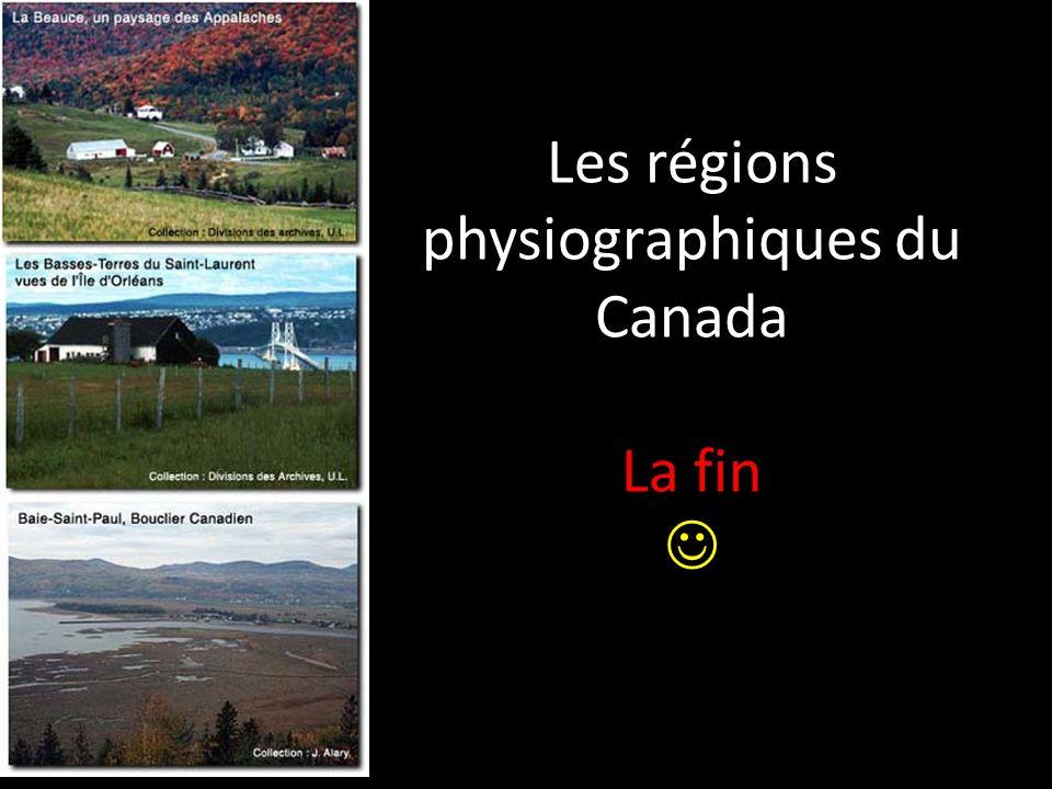 Les régions physiographiques du Canada La fin 