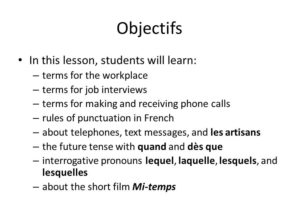 Objectifs In this lesson, students will learn: terms for the workplace