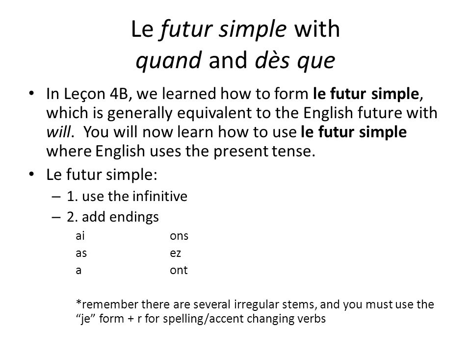 Le futur simple with quand and dès que