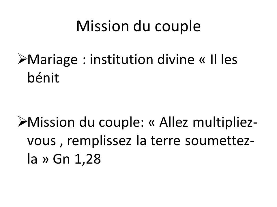 Mission du couple Mariage : institution divine « Il les bénit