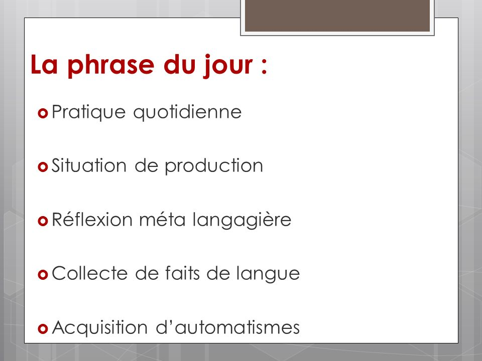 La phrase du jour : Pratique quotidienne Situation de production